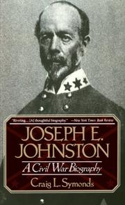 JOSEPH E. JOHNSTON: A Civil War Biography by Craig L. Symonds