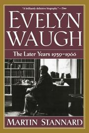 """""""EVELYN WAUGH: The Later Years, 1939-1966"""" by Martin Stannard"""