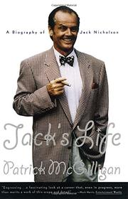JACK'S LIFE: A Biography of Jack Nicholson by Patrick McGilligan