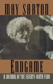 ENDGAME: A Journal of the Seventy-Ninth Year by May Sarton