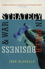 STRATEGY IN POKER, BUSINESS AND WAR by John McDonald