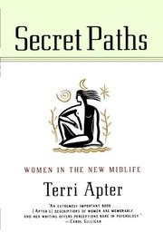 SECRET PATHS: Women in the New Midlife by Terri Apter