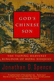 GOD'S CHINESE SON: The Taiping Heavenly Kingdom of Hong Xiuquan by Jonathan D. Spence