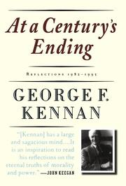 AT A CENTURY'S ENDING: Reflections 1982--1995 by George F. Kennan