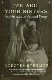 WE ARE YOUR SISTERS: Black Women in the Nineteenth Century by Dorothy--Ed. Sterling