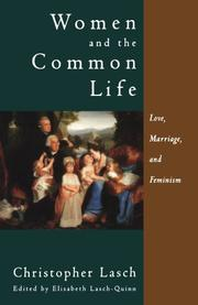 """WOMEN AND THE COMMON LIFE: Love, Marriage, and Feminism"" by Christopher Lasch"