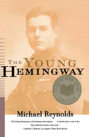 THE YOUNG HEMINGWAY by Michael Reynolds