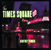 THE TIMES SQUARE STORY by Geoffrey O'Brien