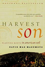 HARVEST SON: Planting Roots in American Soil by David Mas Masumoto