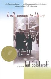 TRUTH COMES IN BLOWS: A Memoir by Ted Solotaroff