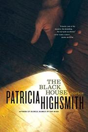 THE BLACK HOUSE by Patricia Highsmith