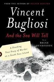 AND THE SEA WILL TELL by Vincent with Bruce B. Henderson Bugliosi