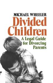 DIVIDED CHILDREN: A Legal Guide for Divorcing Parents by Michael Wheeler
