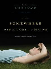 SOMEWHERE OFF THE COAST OF MAINE by Ann Hood