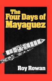 THE FOUR DAYS OF MAYAGUEZ by Roy Rowan