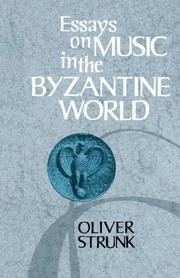 ESSAYS ON MUSIC IN THE BYZANTINE WORLD by Oliver Strunk
