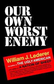 OUR OWN WORST ENEMY by William J. Lederer