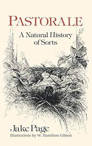 PASTORALE: A Natural History of Sorts by Jake Page
