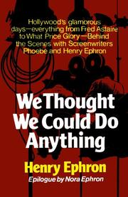 WE THOUGHT WE COULD DO ANYTHING by Henry Ephron