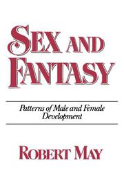 SEX AND FANTASY: Patterns of Male and Female Development by Robert May