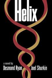 HELIX by Desmond & Joel Shurkin Ryan