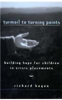 TURMOIL TO TURNING POINTS by Richard Kagan