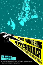 THE VANISHING HITCHHIKER: American Urban Legends and Their Meanings by Jan Harold Brunvand