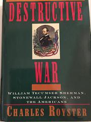 THE DESTRUCTIVE WAR by Charles Royster