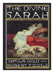 THE DIVINE SARAH by Arthur Gold