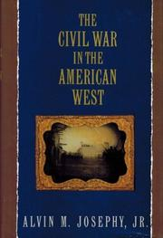 THE CIVIL WAR IN THE AMERICAN WEST by Alvin M. Josephy