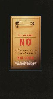 YES WE HAVE NO by Nik Cohn