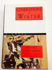 GENERATIONS OF WINTER by Vassily Aksyonov