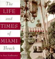 THE LIFE AND TIMES OF MIAMI BEACH by Ann Armbruster