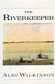 THE RIVERKEEPER by Alec Wilkinson