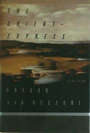 THE ORIENT EXPRESS by Gregor von Rezzori