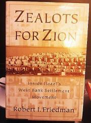 ZEALOTS FOR ZION by Robert I. Friedman