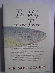 THE WAY OF THE TROUT by M.R. Montgomery