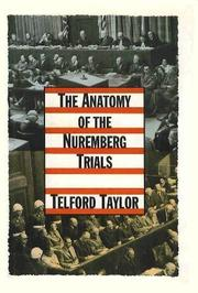 THE ANATOMY OF THE NUREMBERG TRIALS by Telford Taylor