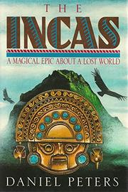 THE INCAS by Daniel Peters