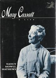 MARY CASSATT by Nancy Mowll Mathews