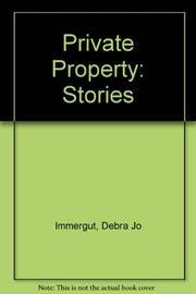PRIVATE PROPERTY by Debra Jo Immergut