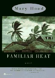 FAMILIAR HEAT by Mary Hood