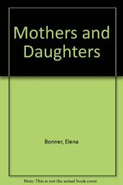 MOTHERS AND DAUGHTERS by Elena Bonner