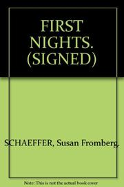 FIRST NIGHTS by Susan Fromberg Schaeffer