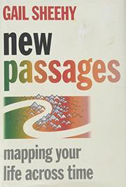 NEW PASSAGES by Gail Sheehy
