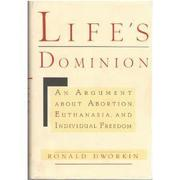 LIFE'S DOMINION by Ronald Dworkin