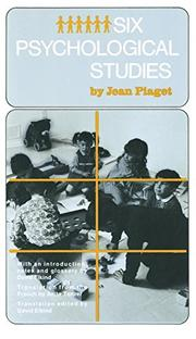 SIX PSYCHOLOGICAL STUDIES by Jean Piaget