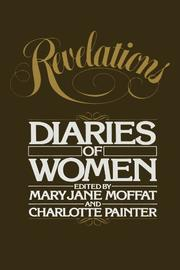 REVELATIONS: Diaries of Women by Mary Jane & Charlotte Painter -- Eds. Moffat
