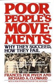 POOR PEOPLE'S MOVEMENTS: Why They Succeed, How They Fail by Frances Fox & Richard A. Cloward Piven