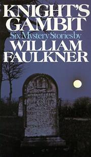 KNIGHT'S GAMBIT by William Faulkner